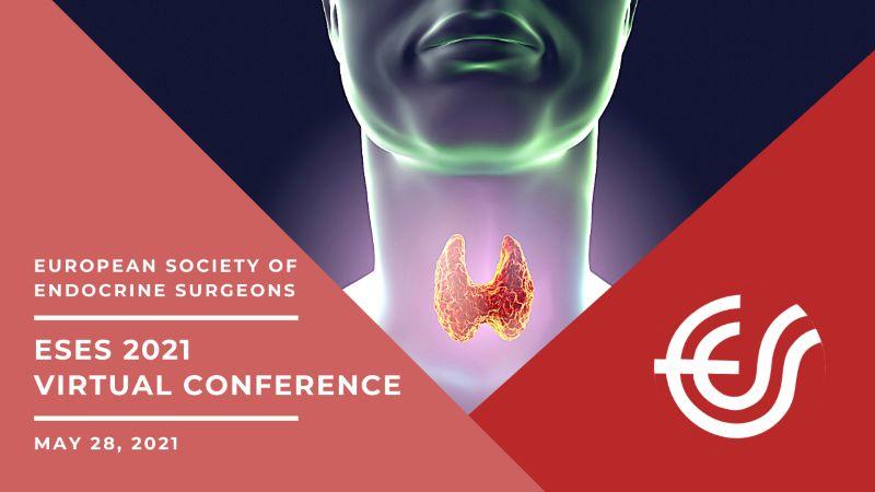 Διαδικτυακή Ημερίδα Ευρωπαϊκής Εταιρείας Χειρουργών Ενδοκρινών Αδένων (ESES), 28 Μαΐου 2021